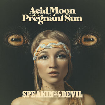 ACID MOON & THE PREGNANT SUN