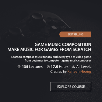 Online Music Courses - Game Music Composition. Make Music For Games From Scratch. Art God & Love Inc. Copyrights ©2017