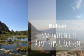 Roadtrips Balkan Tipps