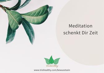 Meditation schenkt Dir Zeit