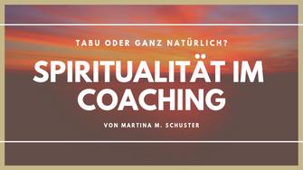 Spiritualität im Coaching. Von Martina M. Schuster