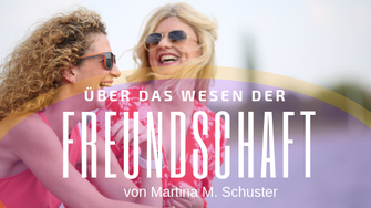 Über das Wesen der Freundschaft. Blogartikel von Martina M. Schuster, ConAquila - die Coaching Akademie, Bildquelle: Canva