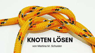 Knoten lösen. Blogartikel von Martina M. Schuster, Coaching, www.conaquila.de, Bildquelle: Canva