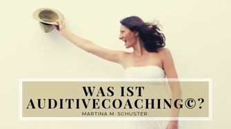AuditiveCoaching© von Martina M. Schuster