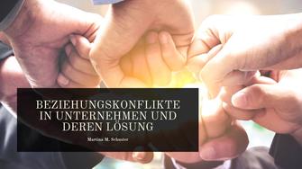 Beziehungskonflikte in Unternehmen und deren Lösung. Blogartikel von Martina M. Schuster, ConAquila Coachingakademie. Bildquelle: Canva Pro
