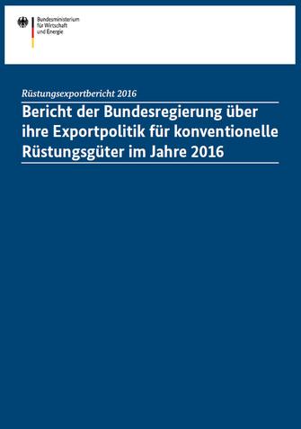 Bild: Bericht der Bundesregierung über ihre Exportpolitik für konventionelle Rüstungsgüter im Jahre 2016