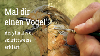 Mal dir einen Vogel - Acrylmalerei schrittweise erklärt