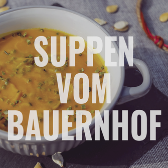 frische Suppen vom Bauernhof