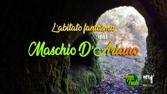 OmoGirando e BonTrek all'abitato fantasma del Maschio d'Ariano