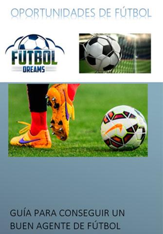 Crea tu perfil web en futboldreams y te regalamos la guía para conseguir un  buen agente de fútbol. 33dff3329dc74