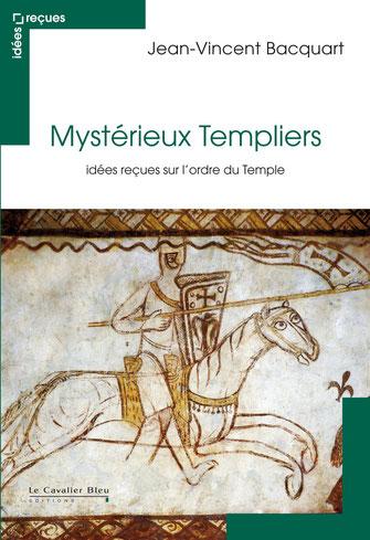 Couverture du livre Mystérieux Templiers de Jean-Vincent BACQUART