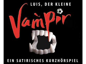 Luis kleiner Vampir, Fußballhörspiel des Jahres, Kurzhörspiel, Satire, Radioglosse, Hörspiel