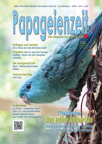 Papageienzeit 16 Blauer Katahrinasittich, das abviere Bornavirus, Ratgeber Entflogen, Maya Lesergeschichte, Verbraucher-Tipp Fruit-Cups