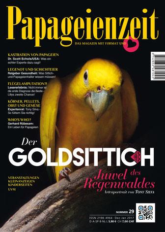 Papageienzeit 29 zeigt den Goldsittich und berichtet über dieses Juwel, Tony Silva erklärt Fütterung, Lesererlebnis Fehldiagnose Flügelamputation, Legenot und Schichteier
