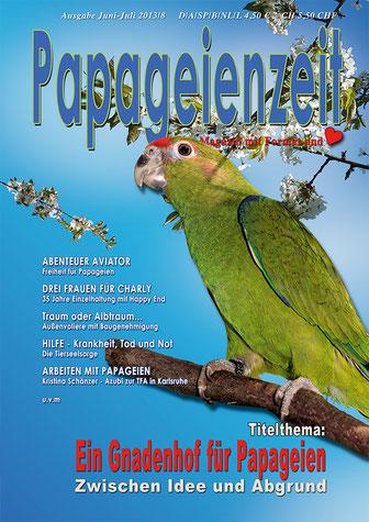 Papageienzeit 08 Abenteuer Aviator, Außenvoliere bauen, Tierseelsorge Hilfe bei Krankheit und Tod, Arbeiten mit Papageien, Gnadenhof für Papageien - Idee oder Abgrund