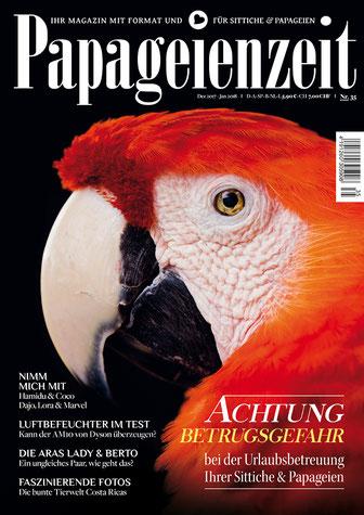 Papageienzeit Ausgabe 35 mit wunderschönem hellroten Ara hat luftbefeuchtet im test, berichtet über die Aras lady und Bertold, warnt vor Betrügern bei der Urlaubsbetreuung, hat faszinierende Bilder aus Costa Rica