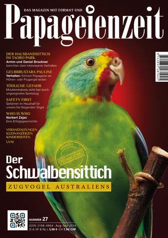 Cover Papageienzeit 27 der Schwalbensittich und Bericht über diesen Zugvogel Australiens, außerdem Norbert Zajac, tödliches Spielzeug, Halsbandsittiche im Toro park und einen Ara mit Höhenangst.