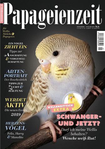 Papageienzeit 41 Cover Wellensittich in arten Farben berichtet über Schwanger und Vogelhaltung, Tipps zur Zucht Bourkesittiche, ein Vogel zieht ein... und viele mehr.