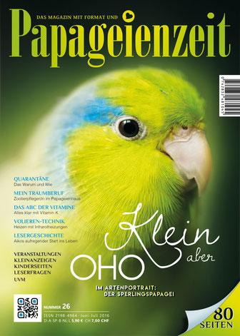 Cover Papageienzeit 26 Der Sperlingspapagei - Klein aber oho, das ABC der Vitamine, Volierentechnik, Lesergeschichte und wie geht Quarantäne
