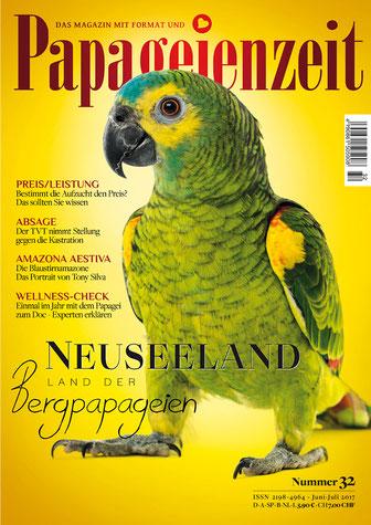 Papageienzeit 32 beschreibt die Bergpapageien Neuseelands, Stellungnahme des TVT zur Kastration, beschreibt die Amazone Aestiva und hat den Wellness-Check für eure Vögel