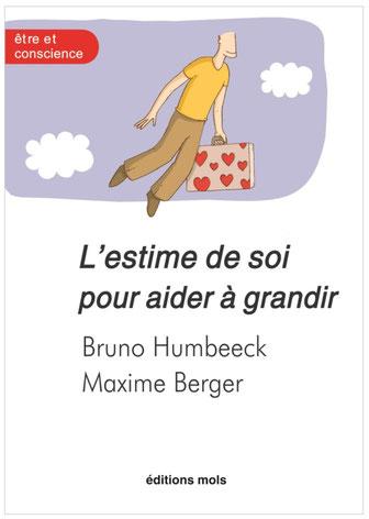L'estime de soi pour aider à grandir _ bruno humbeeck, Maxime Berger