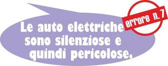 Le auto elettriche sono silenziose e quindi pericolose.