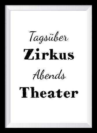 Typografie Poster, Typografie Print, Tagsüber Zirkus abends Theater
