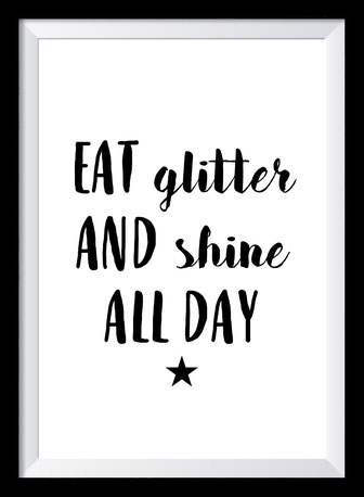 Typografie Poster Lifestyle, eat glitter and shine all day