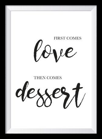 Typografie Poster, Typografie Print Lifestyle, first comes love then comes dessert