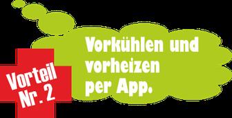 Vorteil Nr. 2: Vorkühlen und vorheizen per App.