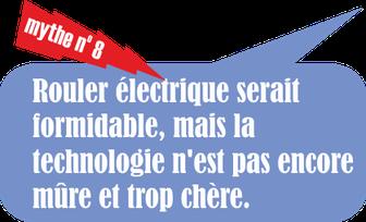 mythe no. 8: rouler électrique serait formidable, mais la technologie n'est par encore mûre et trop chère