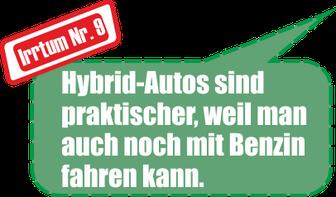 Irrtum Nr. 9: Hybrid-Autos sind praktischer, weil man auch noch mit Benzin fahren kann.