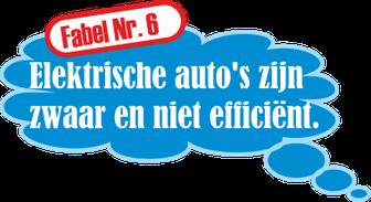 Fabel Nr. 6: Elektrische auto's zijn zwaar en niet efficiënt.