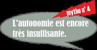 mythe no. 4: l'autonomie est encore très insuffisante