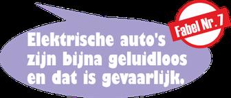 Fabel Nr. 7: Elektrische auto's zijn bijna geluidloos en dat is gevaarlijk.