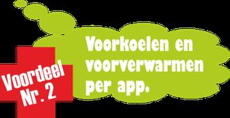 Voordeel Nr. 2: Voorloelen en voorverwarmen per app.
