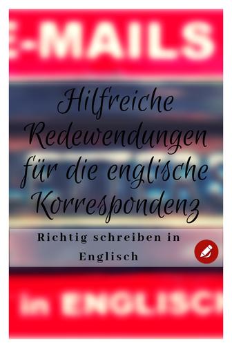 Hilfreiche Redewendungen für die englische #emailenglisch - richtig schreiben in #Englisch