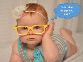 bébé avec lunette j'suis prête on signe ou pas ?