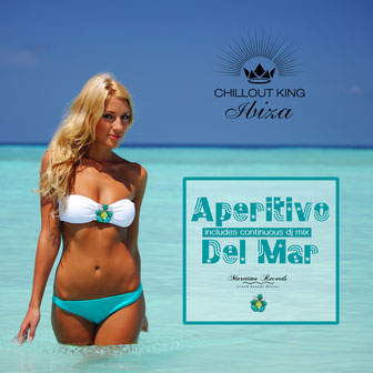 Chillout King Ibiza - aperitivo del mar - By DJ Maretimo - Maretimo Records - sunset & house grooves deluxe