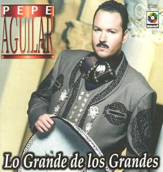Pepe Aguilar – Lo Grande De Los Grandes 2000
