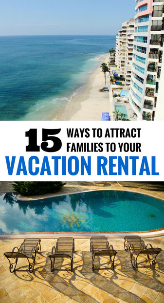 15 Ways to Attract Families to Your Vacation Rental | Family Travel | Travel with Kids | Vacation Rental | Airbnb | HomeAway | VRBO | FlipKey #familytravel #travel #travelwithkids