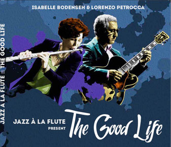 CD Jazz à la flute present The good life. Erschienen August 2017 bei Invivio records