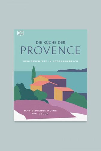 Marie-Pierre Moine, Gui Gedda Die Küche der Provence Geniessen wie in Südfrankreich