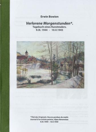 """Richard, Karl-Eduard und Gabriele: """"Erwin Bowien: Verlorene Morgenstunden"""", Tagebuch ein Kunstmalers, 2016"""