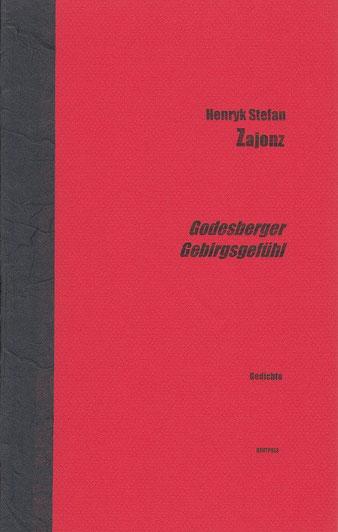 Stefan Zajonz, Godesberger Gebirgsgefühl, Gedichte / gedruckt auf Artoz-Papier, Canson- und Japanpapier / Deutpols, 20 Exemplare, 22.07.2000, Bonn-Bad Godesberg