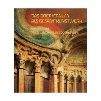 Das Goethaneanum als Gesamtkunstwerk