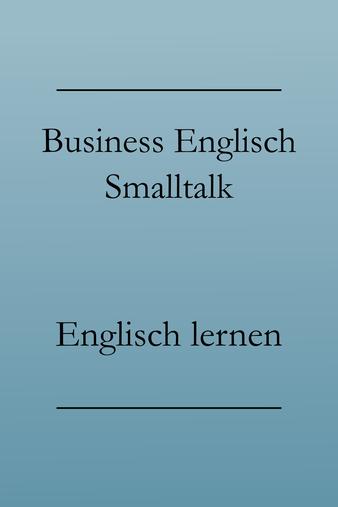 Business Englisch Smalltalk: Begrüßung und höfliche Floskeln. #englischlernen #businessenglisch
