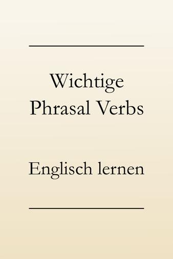 Englisch lernen: Wichtige phrasal verbs - Verbliste.