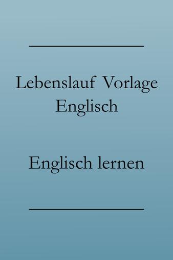 Business Englisch: Lebenslauf auf Englisch, bewerben auf Englisch mit Vorlage / Muster.