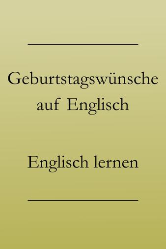 Englisch lernen: Geburtstagsgrüße und Geburtstagswünsche auf Englisch.